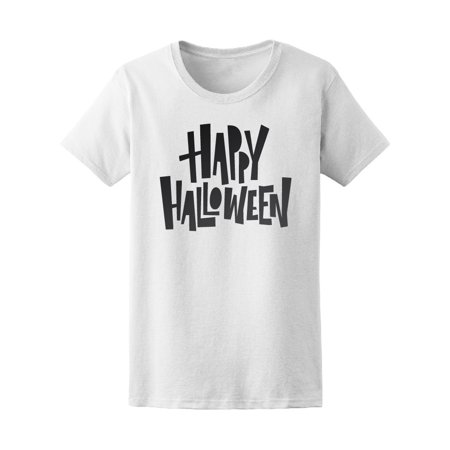 Happy Halloween Cute Quote Tee Women's -Image by Shutterstock](Happy Halloween Quotes For Him)