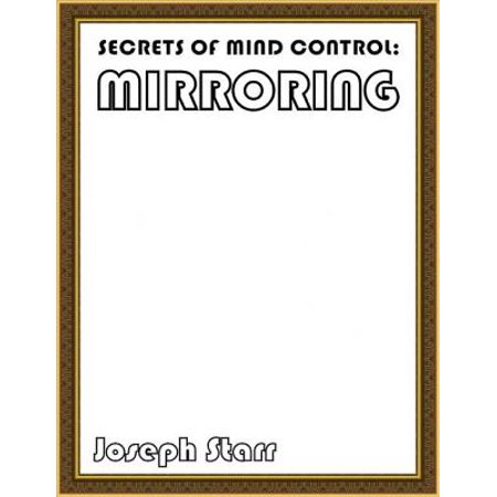 Secrets of Mind Control: Mirroring - eBook