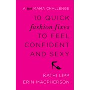10 Quick Fashion Fixes to Feel Confident and Sexy - eBook