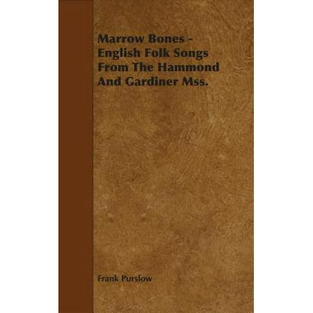 Marrow Bones - English Folk Songs From The Hammond And Gardiner Mss. - eBook English Folk Song