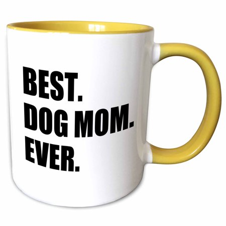 3dRose Best Dog Mom Ever - fun pet owner gifts for her - animal lover text - Two Tone Yellow Mug,