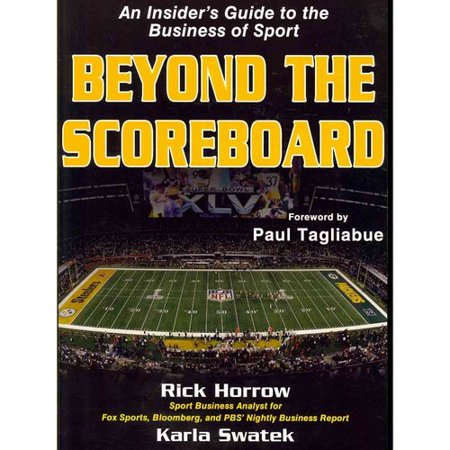 Beyond The Scoreboard  An Insiders Guide To The Business Of Sport
