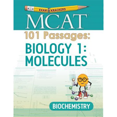 Examkrackers MCAT 101 Passages: Biology 1: Molecules : Biochemistry