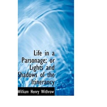 Life in a Parsonage; Or Lights and Shadows of the Itinerancy - image 1 of 1