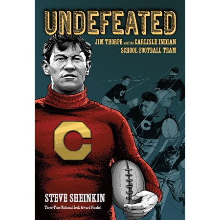 Undefeated: Jim Thorpe and the Carlisle Indian School Football Team - Eric Carlisle
