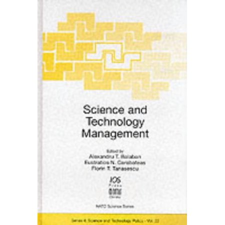 Science and Technology Management (NATO: Science and Technology Policy, 22) [Jul 01, 1998] Balaban,