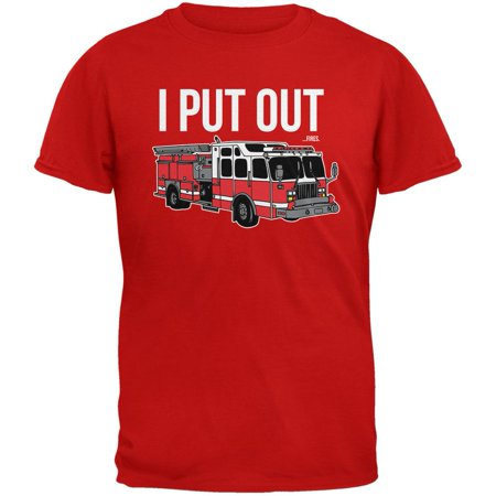 I Put Out ...Fires Red Adult - I Put Out T-shirt