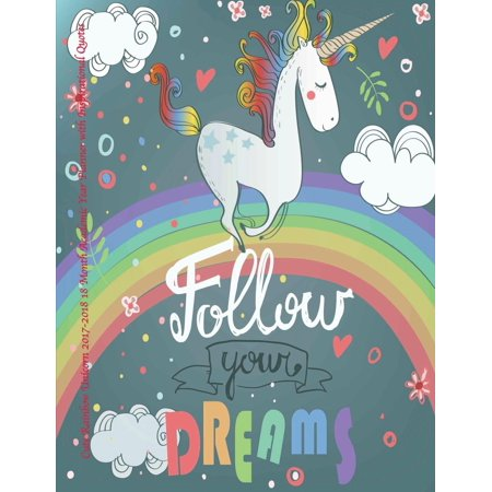 Cute Rainbow Unicorn 2017-2018 18 Month Academic Year Planner: With Inspirational Quotes July 2017 to December 2018 Calendar Schedule Organizer with Inspirational Quotes (Paperback) (13 Days Of Halloween Schedule 2017)