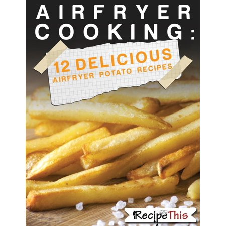Air Fryer Cooking: 12 Delicious Air Fryer Potato Recipes - eBook](Halloween Recipes Sweet Potatoes)