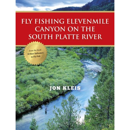 South Platte - Fly Fishing Elevenmile Canyon on the South Platte River - eBook