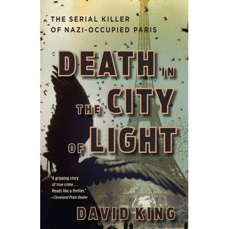 Death in the City of Light : The Serial Killer of Nazi-Occupied