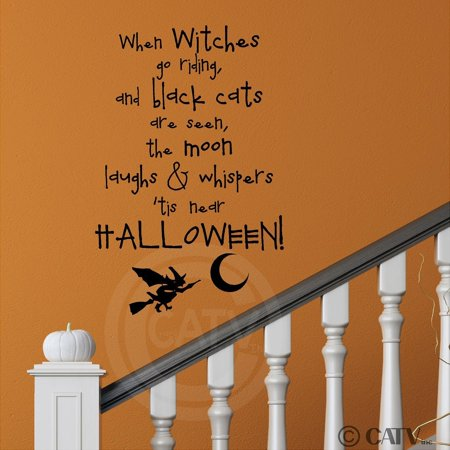 When Is A Halloween (When Witches Go Riding and Black Cats are Seen, The Moon Laughs and Whispers 'Tis Near Halloween Vinyl Lettering Wall Decal (12.5