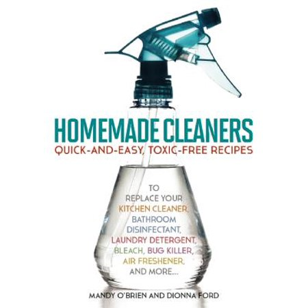 Homemade Cleaners : Quick-And-Easy, Toxin-Free Recipes to Replace Your Kitchen Cleaner, Bathroom Disinfectant, Laundry Detergent, Bleach, Bug Killer, Air Freshener, and - Homemade Kitten Costume