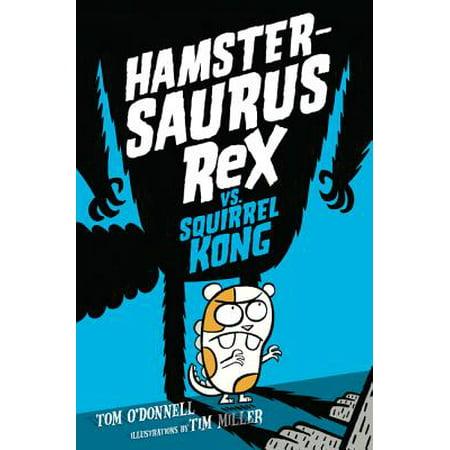 Playful Squirrels - Hamstersaurus Rex: Hamstersaurus Rex vs. Squirrel Kong