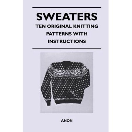Sweaters - Ten Original Knitting Patterns With Instructions - eBook