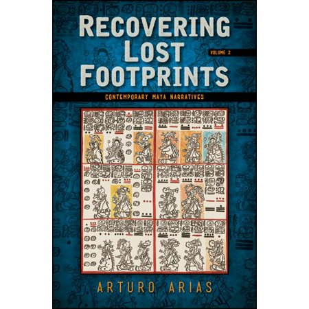 Recovering Lost Footprints, Volume 2 : Contemporary Maya (Arias Book)