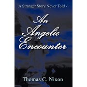 A Stranger Story Never Told - An Angelic Encounter