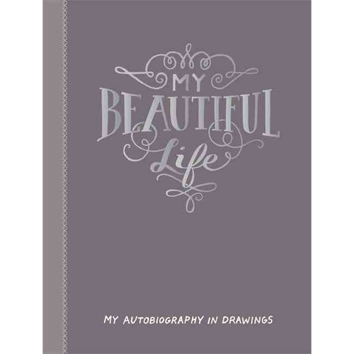 My Beautiful Life: My Autobiography in Drawings