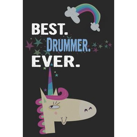 Best. Drummer. Ever.: Blank Lined Notebook Journal with a Unicorn