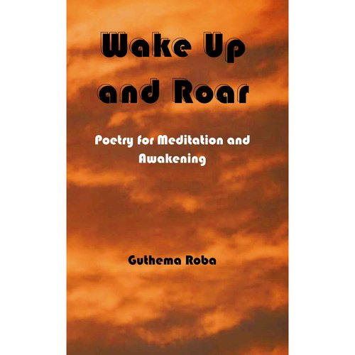 Wake Up and Roar: Poetry for Meditation and Awakening