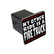 """My Other Ride Is A Fire Truck 2"""" Tow Trailer Hitch Cover Plug Insert"""