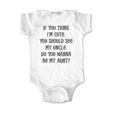 7e4801053 If you think I'm cute, you should see my Uncle. Do you wanna be my aunt? -  cute & funny Baby one piece bodysuit - Marriage Proposal - Walmart.com