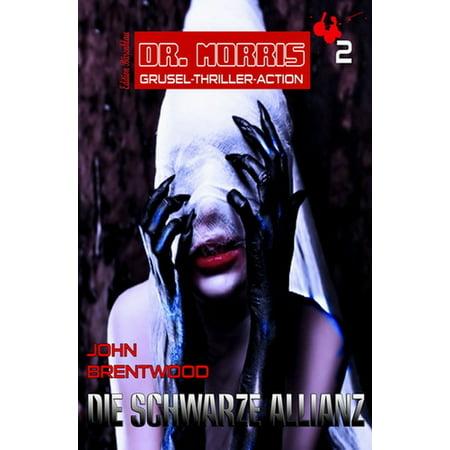 Dr. Morris Grusel Thriller #2: Die Schwarze Allianz - eBook