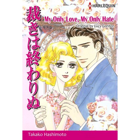 My Only Love, My Only Hate (Harlequin Comics) -