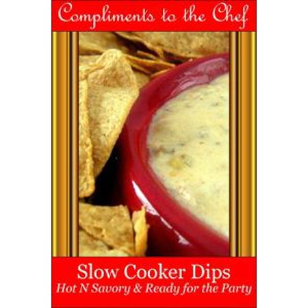 Slow Cooker Dips: Hot N Savory & Ready for the Party - - Halloween Savory Party Food