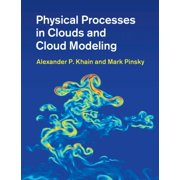 Physical Processes in Clouds and Cloud Modeling - eBook