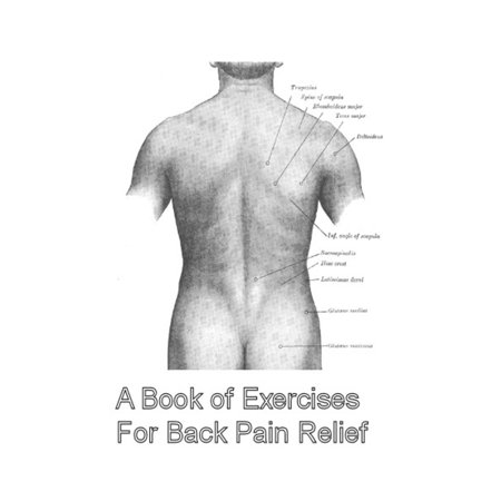 A Book of Exercises For Back Pain Relief - eBook