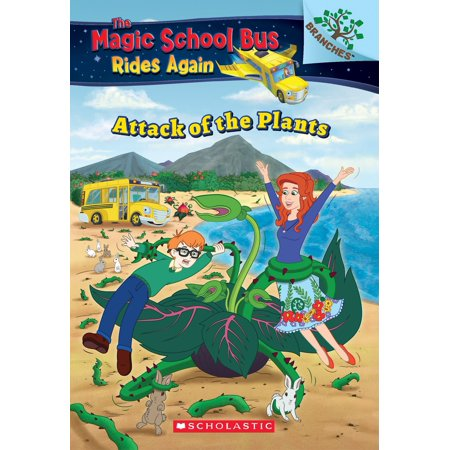 Attack of the Plants: A Branches Book (The Magic School Bus Rides Again) - (Magic School Bus Full Episodes Gets Planted)
