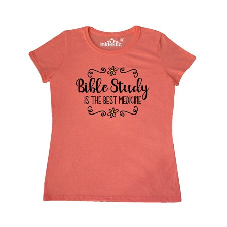 Bible Study Best Medicine Women's T-Shirt