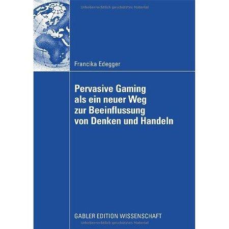 Pervasive Gaming ALS Ein Neuer Weg Zur Beeinflussung Von Denken Und Handeln: Eine Anwendung Im Lernkontext (2008) - image 1 de 1