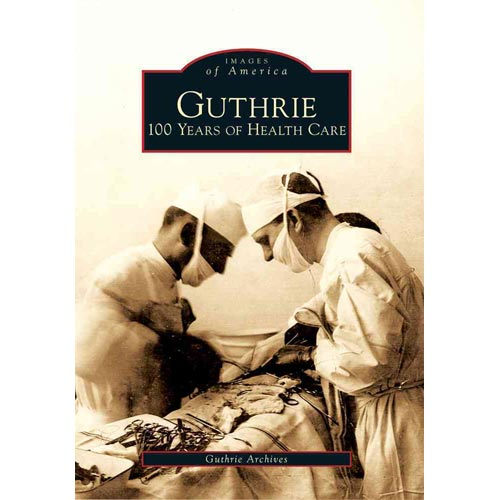 Guthrie: 100 Years of Health Care