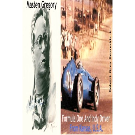 Masten Gregory Formula One And Indy Driver From Kansas, U.S.A. - (Gregory Grey)