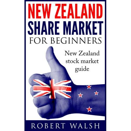 New Zealand Share Market For Beginners: New Zealand Stock Market Guide - eBook