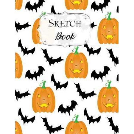 Pumpkin Drawings For Halloween (Sketch Book: Halloween - Sketchbook - Scetchpad for Drawing or Doodling - Notebook Pad for Creative Artists - #5 - Pumpkin Bat)
