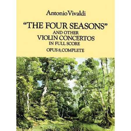 The Four Seasons and Other Violin Concertos in Full Score : Opus 8, (Silver Creek Model 8 Violin 4 4 Outfit)