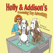 Holly & Addison's Grooming Day Adventure