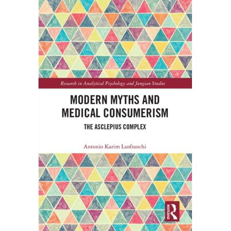 Modern Myths and Medical Consumerism : The Asclepius Complex for $<!---->