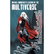 Michael Moorcock's Legends of the Multiverse