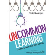 Uncommon Learning : Creating Schools That Work for Kids