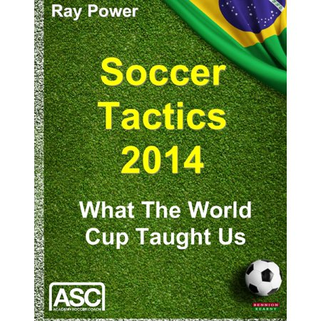 Soccer Tactics 2014: What The World Cup Taught Us - eBook