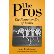 The Pros : The Forgotten Era Of Tennis