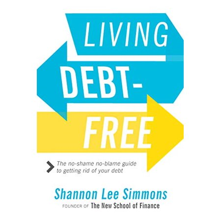 Living Debt-Free: The No-Shame, No-Blame Guide to Getting Rid of Your (Best Method Of Getting Rid Of Fleas)