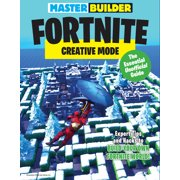 Master Builder Fortnite: Creative Mode : The Essential Unofficial Guide