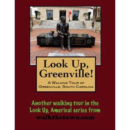 A Walking Tour of Greenville, South Carolina - - Dicks Greenville