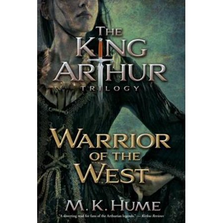 The King Arthur Trilogy Book Two: Warrior of the West -