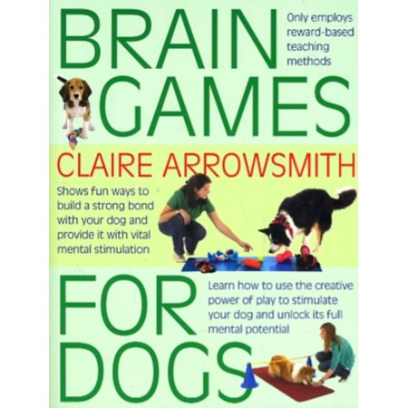 Brain Games For Dogs: Fun ways to build a strong bond with your dog and provide it with vital mental stimulation (Paperback) (Angry Brain Halloween Game Online)